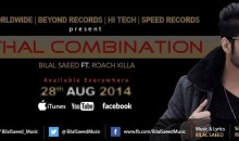 Bilal Saeed – Lethal Combination Ft. Roach Killa (Download Audio/Video)