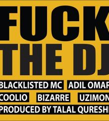 "Blacklisted MC feat. Adil Omar, Coolio, Bizarre, and Uzimon – ""Fuck The DJ"" (Listen Audio)"