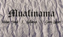 Guru Lahori and Mohan Singh ft. Kallmeup – Muafinama (Listen/Download Mp3)