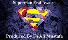 Awais Ali – Superman (Download Audio Mp3)