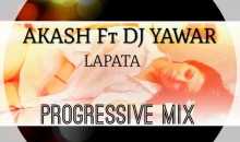 Akash ft. Dj Yawar – Lapata (Progressive Mix) – Audio/Lyrics