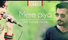 Omer Bari and Priyanka Singh – Mere Piya (Audio Song)