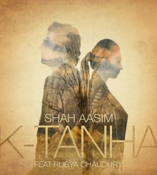 Shah Aasim ft. Rubya Chaudhry – K-Tanha (Listen/Download Mp3)