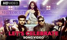 Imran Khan – Lets Celebrate ft. Arjun Kapoor & Sonakshi Sinha (Tevar – Video)
