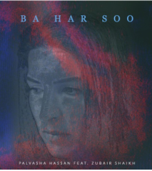 Palvasha Hassan feat Zubair Shaikh – Ba Har Soo (Listen Online)