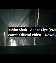 PMR Exclusive: Rahim Shah – Aapke Liye (Download Audio Video)