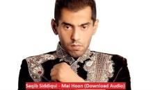 Saqib Siddiqui – Mai Hoon (Download Audio)