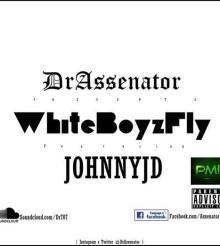 WhiteBoyz Fly – DrAssenator ft. Johnny JD (Listen/Download Mp3/Lyrics)