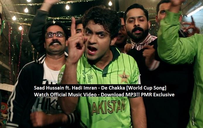 Saad Hussain ft  Hadi Imran - De Chakka [World Cup Song